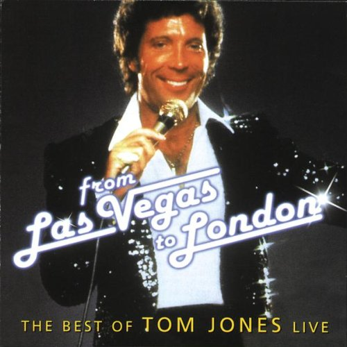 From Las Vegas to London - The Best of Tom Jones Live by Jones, Tom