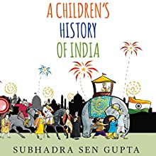 A Children's History of India Audiobook by Subhadra Sen Gupta Narrated by Manisha Sethi
