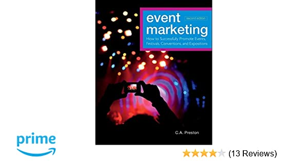 amazoncom event marketing how to successfully promote events festivals conventions and expositions 9780470891070 c a preston books