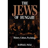 The Jews of Hungary: History, Culture, Psychology