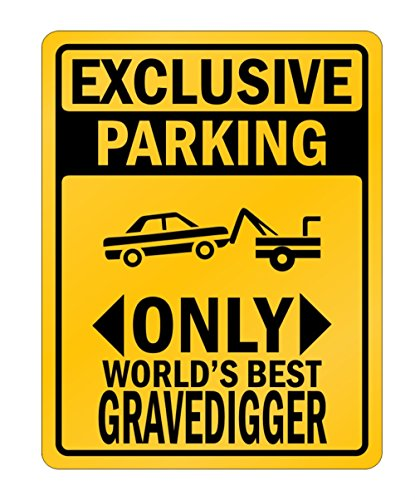 Idakoos - Exclusive Parking only world's best Gravedigger - Occupations - Parking Sign (Grave Digger Sign)
