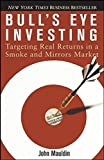 img - for Bull's Eye Investing: Targeting Real Returns in a Smoke and Mirrors Market by John Mauldin (2004-12-29) book / textbook / text book