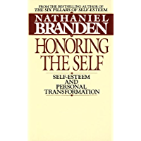 Honoring the Self: The Pyschology of Confidence and Respect (English Edition)