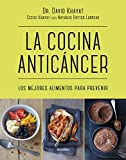 img - for La cocina antic ncer / The Anticancer Diet: Reduce Cancer Risk Through the Foods You Eat (Spanish Edition) book / textbook / text book