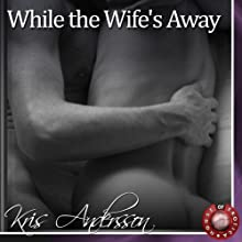 While the Wife's Away: A Gay Erotic Story Audiobook by Kris Andersson Narrated by Christian Lee