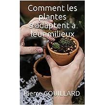 Comment les plantes s'adaptent a leur milieux (French Edition)