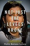 Not Just the Levees Broke, Phyllis Montana-Leblanc, 1416563474