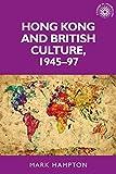 Hong Kong and British culture, 1945–97