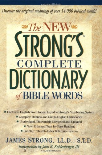 The New Strong's Complete Dictionary of Bible Words (Bible Dictionary Kjv)
