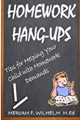 Homework Hang-Ups:: Tips for Helping Your Child with Homework Demands Paperback