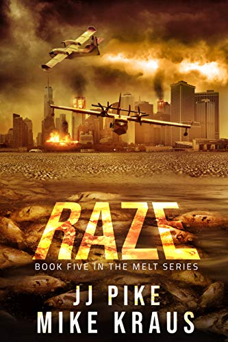 RAZE - Melt Book 5: (A Thrilling Post-Apocalyptic Survival Series) by [Pike, JJ, Kraus, Mike]