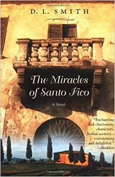 The Miracles of Santo Fico by D. L. Smith (2004-01-01)