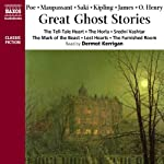 Great Ghost Stories | Edgar Allan Poe,Guy de Maupassant, Saki,Rudyard Kipling,M. R. James,O. Henry