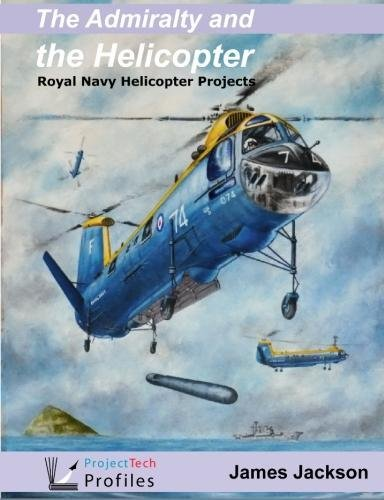 and the Helicopter 2017: Royal Navy Helicopter Projects (Royal Navy Helicopter)