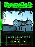 Haunted Willow Creek Farm the Documentary