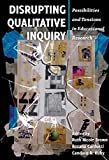 Disrupting Qualitative Inquiry
