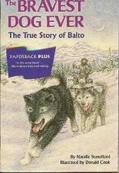The Bravest Dog Ever: The True Story of Balto (1996) (Paperback Plus)