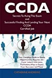 Ccda Secrets to Acing the Exam and Successful Finding and Landing Your Next Ccda Certified Job, Catherine Andrews, 1486159575