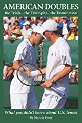 American Doubles the Trials... the Triumphs... the Domination: What you didn't know about U.S. tennis Paperback