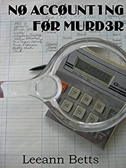 No Accounting For Murder: Book 1 (By the Numbers) by [Betts, Leeann]