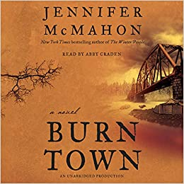 Amazon Fr Burntown A Novel Jennifer Mcmahon Abby