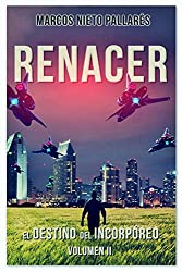 RENACER: El Destino del Incorpóreo, Volumen II (Spanish Edition)