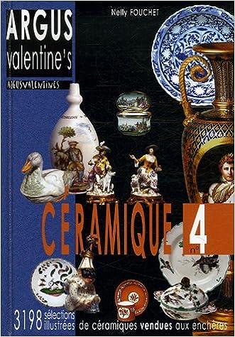 Lire en ligne Argus Valentine's céramique, n°4: sélection de 3198 résultats de ventes aux enchères 2004-2006 epub pdf