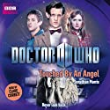 Doctor Who: Touched by an Angel: Eleventh Doctor, Book 10 Audiobook by Jonathan Morris Narrated by Clare Corbett