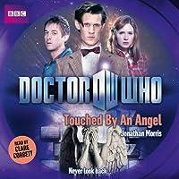 Doctor Who: Touched by an Angel: Eleventh Doctor, Book 10 Hörbuch von Jonathan Morris Gesprochen von: Clare Corbett