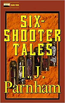 Six-shooter Tales (Six-shooter Series)