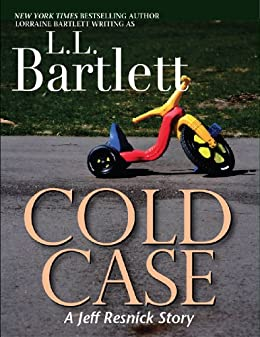 Cold Case: A Jeff Resnick Mysteries Companion Story (A Jeff Resnick Mystery Book 3) by [Bartlett, L.L.]