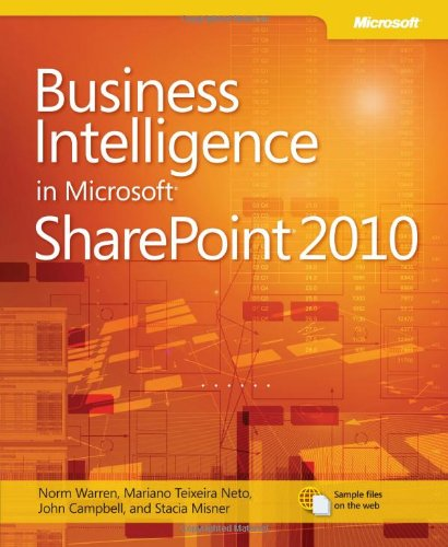 [PDF] Business Intelligence in Microsoft SharePoint 2010 Free Download | Publisher : Microsoft Press | Category : Computers & Internet | ISBN 10 : 0735643407 | ISBN 13 : 9780735643406