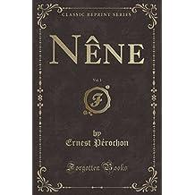 Nêne, Vol. 1 (Classic Reprint)