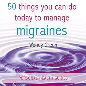 50 Things You Can Do Today to Manage Migraines Audiobook