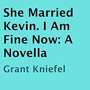 She Married Kevin. I Am Fine Now Audiobook