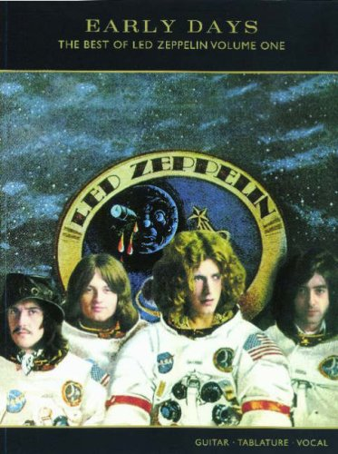 Early Days (The Best of Led Zeppelin), Vol 1: Guitar/TAB/Vocal (Early Days The Best Of Led Zeppelin)