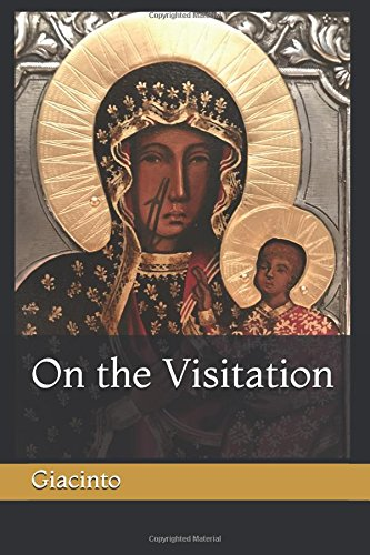 On the Visitation (Better Known and Loved: A Mariological Series)