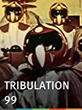 Tribulation 99