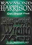 Wicked Wretched Wraith Men, Raymond Harrison, 0977906701
