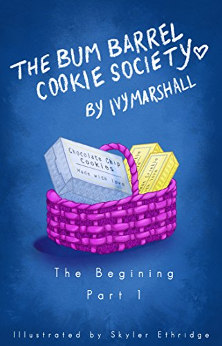 (The Bum Barrel Cookie Society (The Beginning- Part 1))