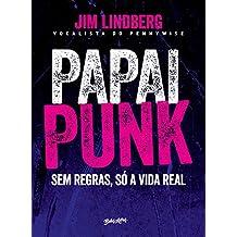 Papai punk: sem regras, só a vida real