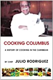 img - for Cooking Columbus: A History of Cooking In the Caribbean book / textbook / text book