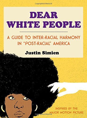 Dear White People By Simien  Justin  2014  Hardcover