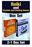 Reiki and Crystals And Healing Stones Box Set (Chakra's, Aura,Reflexology,Energy Healing,Yoga,crystal healing,)