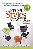 img - for People Styles at Work...And Beyond: Making Bad Relationships Good and Good Relationships Better book / textbook / text book