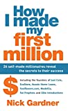 img - for How I Made My First Million: 26 Self-Made Millionaires Reveal the Secrets to Their Success book / textbook / text book