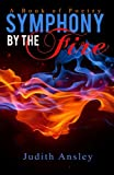 Symphony by the Fire: A Book of Poetry