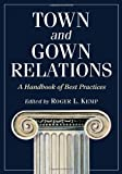 Town and Gown Relations, Roger L. Kemp, 0786463996