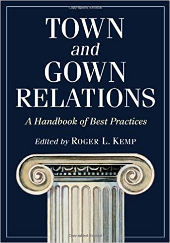Town and Gown Relations: A Handbook of Best Practices: Roger L. Kemp ...