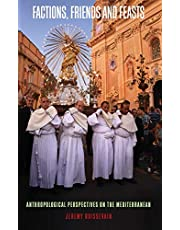Factions, Friends and Feasts: Anthropological Perspectives on the Mediterranean